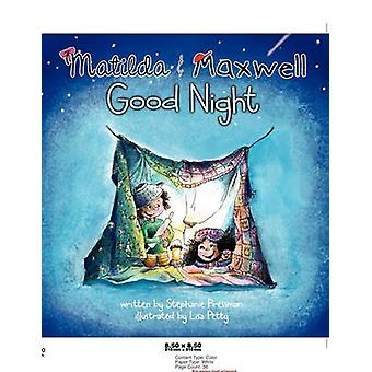 Matilda & Maxwell Good Night (Goodparentgoodchild) by Stephanie Donal
