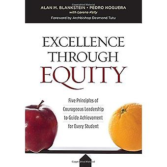 Excellence Through Equity - Five Principles of Courageous Leadership t