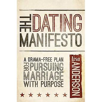 The Dating Manifesto - A Drama-Free Plan for Pursuing Marriage with Pu