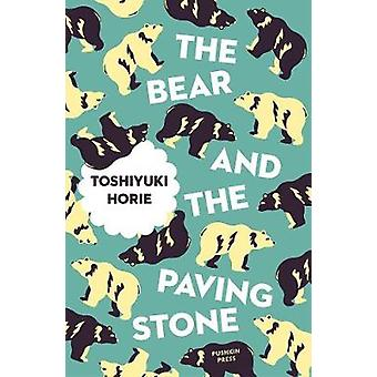 The Bear and the Paving Stone by Toshiyuki Horie - 9781782274377 Book