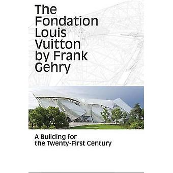 The Fondation Louis Vuitton by Frank Gehry - A Building for the Twenty