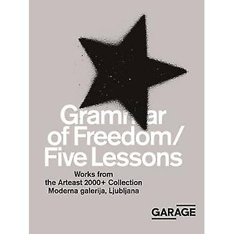 Grammar of Freedom/Five Lessons by Kate Fowle - Snejana Krasteva - Ru