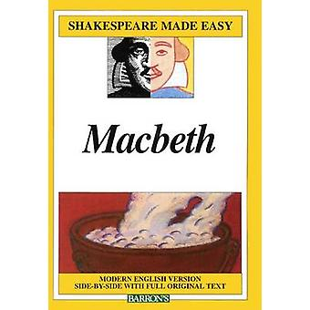 Macbeth - Modern English Version Side-By-Side with Full Original Text