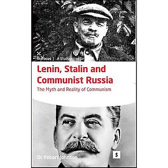 Lenin - Stalin and Communist Russia - The Myth and Reality of Communis