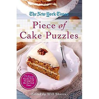 The New York Times Piece of Cake Puzzles - 75 Easy Puzzles from the Pa