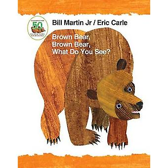 Brown Bear - Brown Bear - What Do You See? 50th Anniversary Edition P