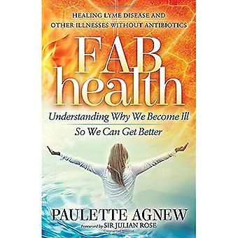 Fab Health: Understanding Why We Become Ill So We Can Get Better