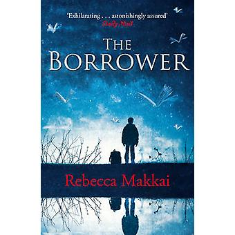 The Borrower by Makkai & Rebecca
