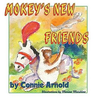Mokeys New Friends by Arnold & Connie