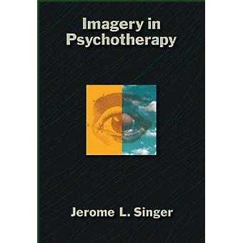 Imagery in Psychotherapy by Jerome L. Singer - 9781591473336 Book