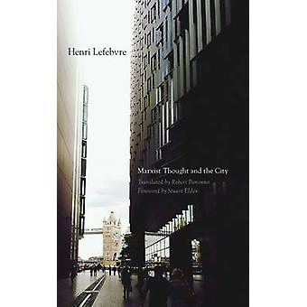 Marxist Thought and the City by Henri Lefebvre