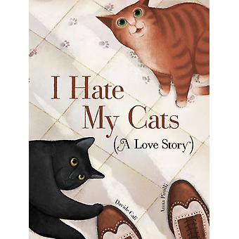 I Hate My Cats A Love Story by Davide Cali