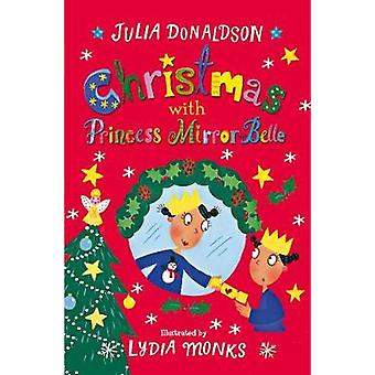 Christmas with Princess MirrorBelle by Julia Donaldson