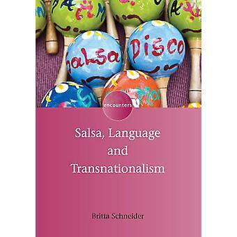 Salsa Language and Transnationalism by Britta Schneider