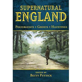 Supernatural England by Betty Puttick