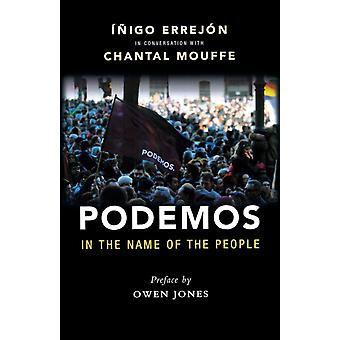 Podemos  In the Name of the People by Chantal Mouffe & Introduction by Owen Jones