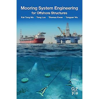 Mooring System Engineering for Offshore Structures by Ma & KaiTung