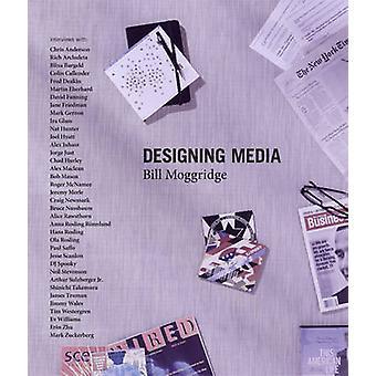 Designing Media by Bill Moggridge