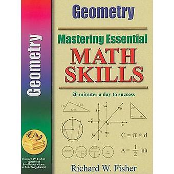 Mastering Essential Math Skills Geometry by Fisher & Richard W