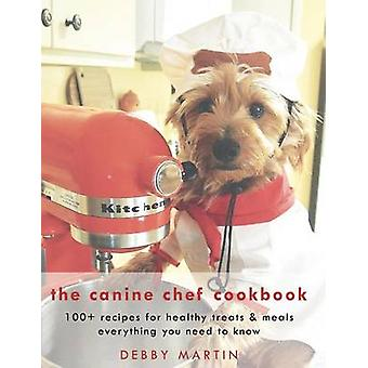 The Canine Chef Cookbook by Martin & Debby