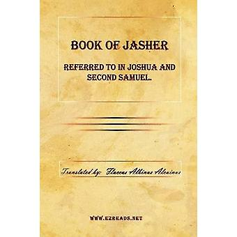 Book of Jasher Referred to in Joshua and Second Samuel. by Alcuinus & Flaccus Albinus