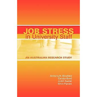 Job Stress in University Staff An Australian Research Study by Winefield & Anthony H.