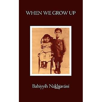 When We Grow Up by Nakhjavani & Bahiyyih