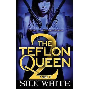 The Teflon Queen PT 2 by White & Silk