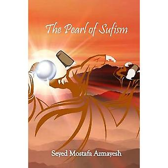 The Pearl of Sufism by Azmayesh & Seyed Mostafa
