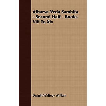 AtharvaVeda Samhita  Second Half  Books VIII to XIX by William & Dwight Whitney