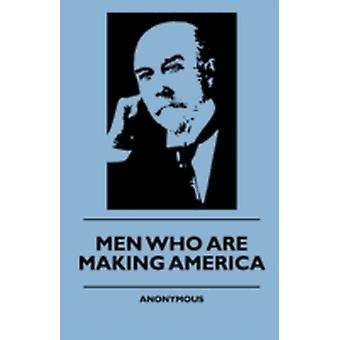 Men Who Are Making America by anon