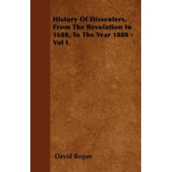 History Of Dissenters From The Revolution In 1688 To The Year 1808  Vol I. by Bogue & David