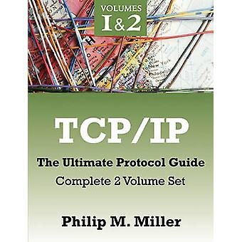 TCPIP  The Ultimate Protocol Guide Complete 2 Volume Set by Miller & Philip M
