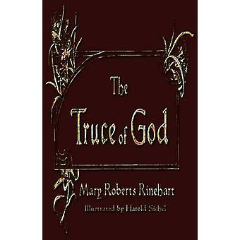 The Truce of God by Rinehart & Mary Roberts