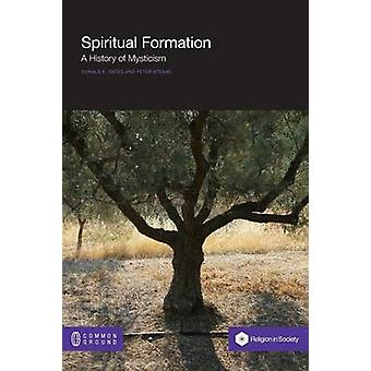 Spiritual Formation A History of Mysticism by Gates & Donald K.