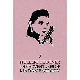 The Adventures of Madame Storey Volume 3 by Footner & Hulbert