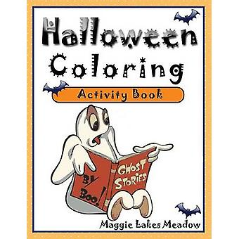 Halloween Coloring Activity Book by Lakes Meadow & Maggie