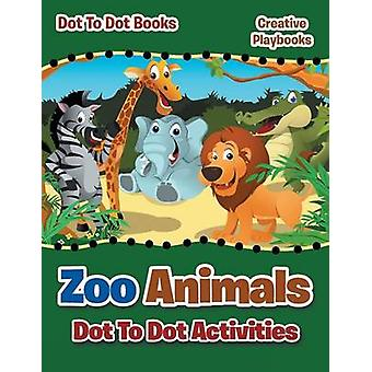 Zoo Animals Dot To Dot Activities  Dot To Books by Creative Playbooks
