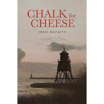 Chalk for Cheese by Hopkins & Ossie