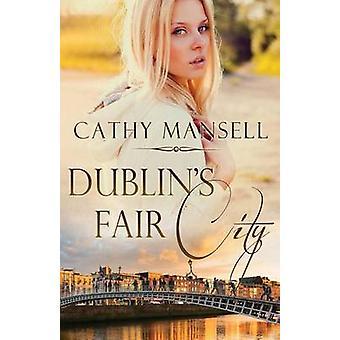 Dublins Fair City by Mansell & Cathy