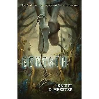 Beneath by DeMeester & Kristi