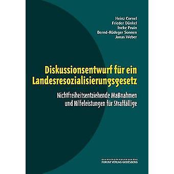 Diskussionsentwurf fr ein Landesresozialisierungsgesetz by Dnkel & Frieder