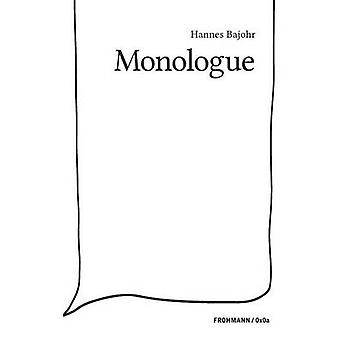 Monologue by Bajohr & Hannes