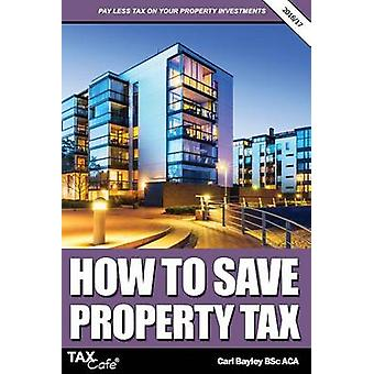 How to Save Property Tax 201617 by Bayley & Carl