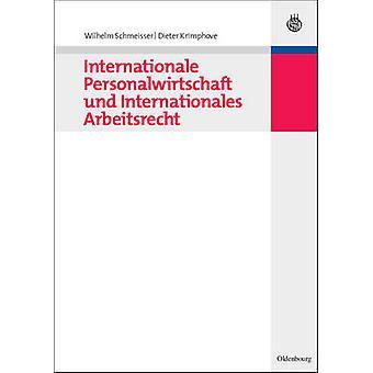 Internationale Personalwirtschaft Und Internationales Arbeitsrecht by Schmeisser & Wilhelm
