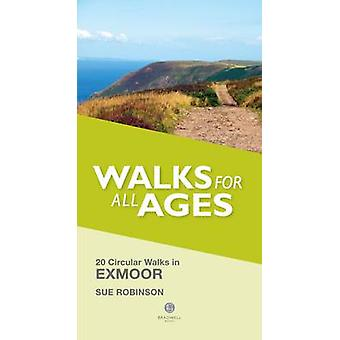 Walks for All Ages Exmoor  20 Short Walks for All Ages by Sue Robinson