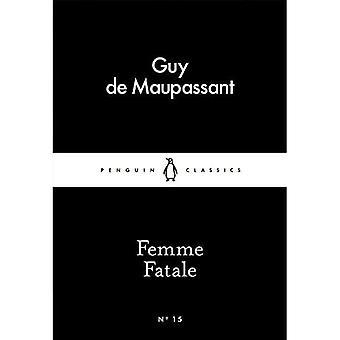 Femme Fatale (Penguin Little Black Classics)