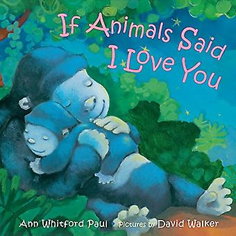 If Animals Said I Love You par Ann Whitford Paul - 9780374306038 Livre
