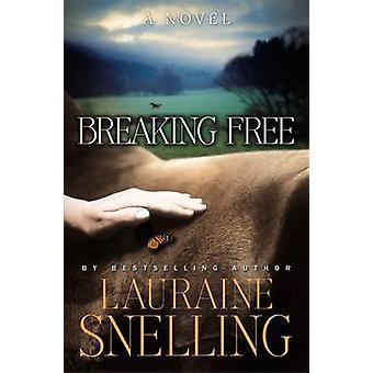 Breaking Free - Un roman de Lauraine Snelling - 9780446582087 Livre
