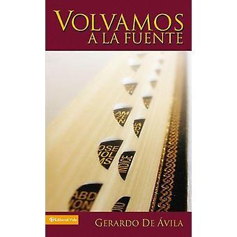 Volvamos a la Fuente by Sr Gerardo de Avila - 9780829734317 Book